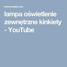 lampa oświetlenie zewnętrzne kinkiety - YouTube