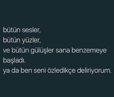 Deliriyorum her sey seni hatirlatiyor Some Beautiful Quotes, I Love You, My Love, Famous Words, Meaningful Words, True Words, Book Quotes, Poems, How To Memorize Things