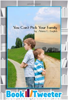 You Can't Pick Your Family by Alana C. English is in the BookTweeter bookstore. Up And Running, Social Issues, Your Family, Authors, Fiction, This Book, Teen, Relationship, English