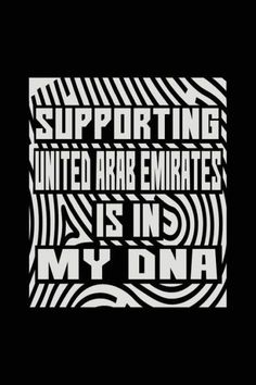 Supporting United Arab Emirates Is In My DNA: Funny Journal, Blank Lined Journal Notebook, 6 x 9 (Jo
