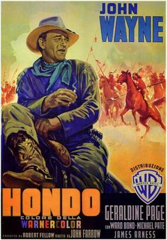 HONDO (1953) – John Wayne – Geraldine page – Ward Bond – Michael Pate – James Arness – Rodolfo Acosta – Leo Gordon – Tom Irish - Lee Aker – Paul Fix – Frank McGrath – Chuck Roberson - Screenplay by James Edward Grant - Based on a story by Louis L'Amour – A Wayne-Fellows Production - Produced by Robert Fellows - Directed by John Farrow – Warner Bros. - Movie Poster.