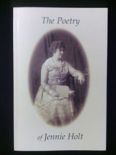 The Poetry of Jennie Holt with History by Jay C. Munns Softcover