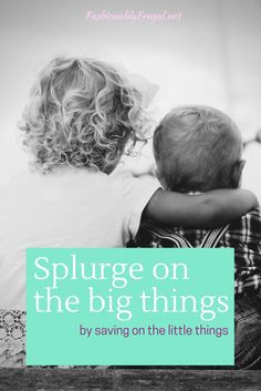 I save towards big purchases by saving on the little things that my kids need…
