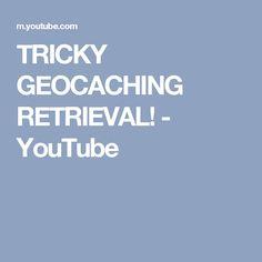 TRICKY GEOCACHING RETRIEVAL! - YouTube