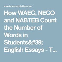 common english errors articles essay writing analysis of  how waec neco and nabteb count the number of words in students english essays