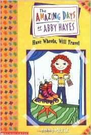 Have Wheels, Will Travel (The Amazing Days of Abby Hayes #4)