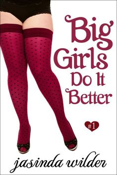 Big Girls Do It Better (Erotic Romance) Book 1 - An Amazon Top 10 HOT NEW RELEASE (Erotica)! An Amazon Bestseller (Erotica)!An Amazon Bestseller (Romance)!Gorgeous,rock-star guys like Chase Delany don't go for girls