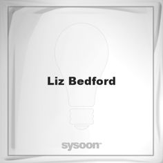 Liz Bedford: Page about Liz Bedford #member #website #sysoon #about