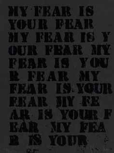 Untitled (My Fear is Your Fear). GLENN LIGON (1960 - )   Screenprint on black wove paper, 1995. 308x232 mm; 12 1/8x9 1/8 inches, full margins. Signed and numbered 189/325 in pencil, lower margin.