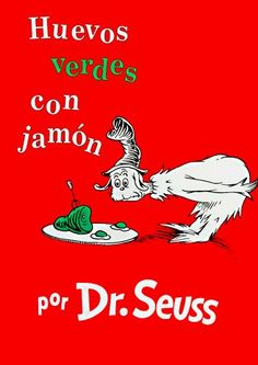 Huevos Verdes Con Jamon = Green Eggs and Ham (I Can Read It All by Myself Beginner Books) de Dr Seuss, http://www.amazon.es/dp/1880507013/ref=cm_sw_r_pi_dp_X9Wctb1PRZVF5