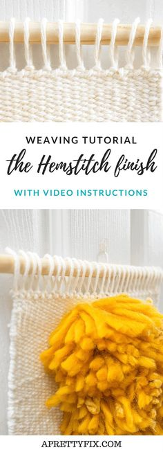 Weaving Tutorial: Woven Hemstitch Finish (With Video) – A Pretty Fix – Stacie H – weberei Diy Craft Projects, Craft Tutorials, Knitting Tutorials, Knitting Projects, Yarn Crafts, Diy Crafts, Weaving Wall Hanging, Wall Hangings, Weaving Patterns