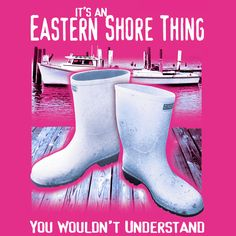 """Eastern Shore Thing """"Boots"""""""