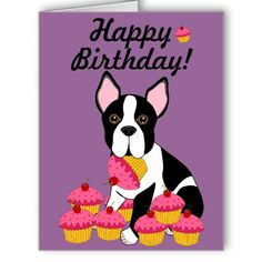 "8.5"" x 11"" Boston Terrier Cupcakes Customizable Big Birthday Card $9.95 Make keeping in touch a big deal with the BIG greeting card. Made for the biggest occasions and events, all parts of this folded card are customizable – inside and out, front and back. 8.5"" x 11"" (portrait) or 11"" x 8.5"" (landscape). Printed on heavyweight (120 lb.) card stock with a gloss finish. Also available in greeting card or note card size."