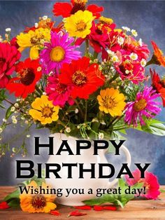 Happy Birthday Wishes, Quotes & Messages Collection 2020 ~ happy birthday images Happy Birthday Flowers Wishes, Birthday Wishes For Women, Happy Birthday Greetings Friends, Flower Birthday Cards, Birthday Wishes And Images, Happy Birthday Wishes Cards, Birthday Blessings, Best Birthday Wishes, Happy Birthday Pictures
