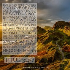 Titus 3:4-7 #bible #bibleverse #bibleimage #love #christian #meme #churchofchrist #christ #jesus #biblepicture #verseoftheday #bibleverseoftheday