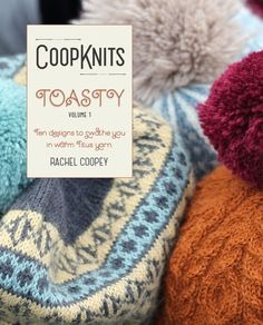Rachel Coopey's 'Coop Knits Toasty Volume 1', contains 10 fabulous accessory knits! Baw Ram Ewe Titus.