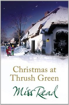Christmas at Thrush Green by Miss Read, I love her books. Cozy, rainy afternoon and one of Miss Read's books.