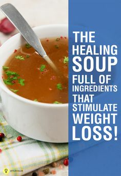 The Healing Soup: Full Of Ingredients That Stimulate Weight Loss!