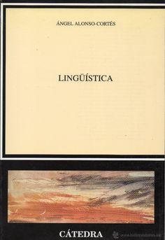 Lingüística / Ángel Alonso-Cortés http://fama.us.es/record=b2668833~S5*spi