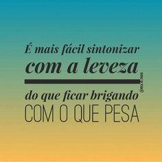 """1,129 curtidas, 5 comentários - ByNina (Carolina Carvalho) (@instabynina) no Instagram: """"Traga leveza pra tudo na vida! #regram @eu.e.nos  #frases #vida #comportamento #leveza #euenos"""""""