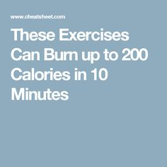 These Exercises Can Burn up to 200 Calories in 10 Minutes