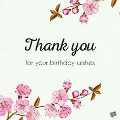 Birthday Thank You Images Birthday Thanks Message, Birthday Wishes Reply, Thank You Messages For Birthday, Thank You Quotes For Friends, Thank You Wishes, Birthday Wishes And Images, Birthday Wishes For Myself, Birthday Wishes Quotes, Happy Birthday Cards