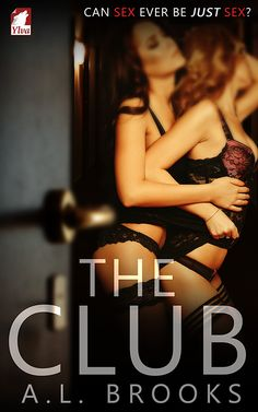 """The Club"" by A.L. Brooks / Welcome to The Club—leave your inhibitions and your everyday cares at the door, and indulge yourself in an evening of anonymous, no-strings, woman-on-woman action. For many visitors to The Club, this is exactly what they are looking for, and what they get. For others, however, the emotions run high, and one night of sex changes their lives in ways they couldn't have imagined. (Publication Date: July 2016)"