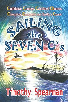 Sailing The Seven C's by Timothy Spearman http://www.amazon.com/dp/1304812278/ref=cm_sw_r_pi_dp_-jIxub1ZKYRBG