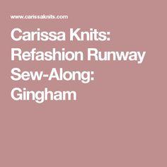 Carissa Knits: Refashion Runway Sew-Along: Gingham