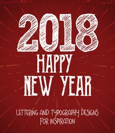 50 Remarkable Lettering and Typography Designs Of 2018 for Inspiration #newyear2018 #newyear #happynewyear #lettering #calligraphy #typography #fonts #newyearquote #newyearlettering
