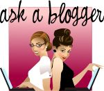 ASK A Blogger: Where do I start