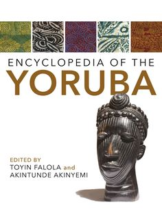 Buy or Rent Encyclopedia of the Yoruba as an eTextbook and get instant access. African Culture, African History, African Masks, African Art, Orishas Yoruba, Good Books, My Books, Yoruba People, Black Authors