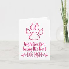 FROM THE DOG MOTHER'S DAY | PAW HIGH FIVE CARD | Zazzle.com Dog Mothers Day, Mothers Day Cards, Celebration Day, Dog Cards, High Five, Custom Greeting Cards, Dog Mom, I Love Dogs, Thoughtful Gifts