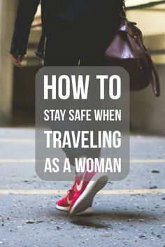 How to Stay Safe When Traveling as a Woman #travel #traveltips #trip #solotravel