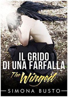 Il grido di una farfalla (The Winged) di Simona Busto, http://www.amazon.it/dp/B00PBHFK7U/ref=cm_sw_r_pi_dp_jyXPub0KB0V51  #TheWinged #GRATIS #ebook #urbanfantasy #libri