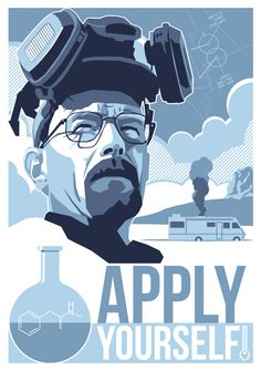 Breaking Bad.  You can be anything you want. You can even be the one who knocks.