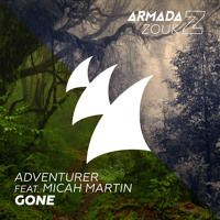 Adventurer feat. Micah Martin - Gone [OUT NOW] by Armada Music on SoundCloud