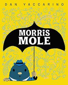 Morris Mole by Dan Yaccarino https://www.amazon.com/dp/0062411071/ref=cm_sw_r_pi_dp_U_x_BFarAb0DWZHX9