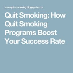 Quit Smoking: How Quit Smoking Programs Boost Your Success Rate