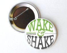Herbalife button, wake and shake, Herbalife pin, Herbalife pinback, Herbalife buttons, Herbalife magnet, 2.25 inch button