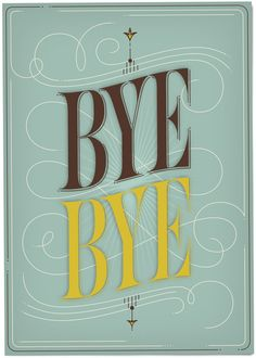 'Bye Bye' by Martina Flor for lettercollections.com