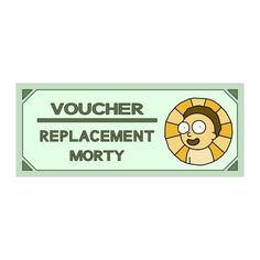 Rick and Morty  Replacement Morty Voucher by TheMysteryShack