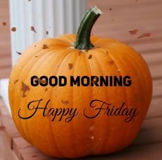 Saturday Morning Quotes, Good Morning Happy Friday, Happy Friday Quotes, Good Morning Good Night, Good Morning Quotes, Good Morning Messages, Good Morning Greetings, Good Morning Wishes, Thanksgiving Messages