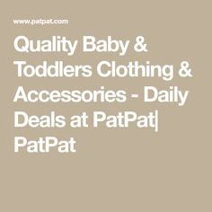 Quality Baby & Toddlers Clothing & Accessories - Daily Deals at PatPat| PatPat