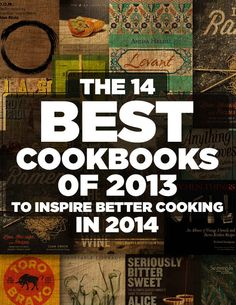 The 14 Best Cookbooks Of 2013 To Inspire Better Cooking In 2014