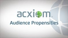 Acxiom Audience Propensities Mined from a broad cross-section of data, Acxiom provides statistically-validated propensities that enable you to more efficiently reach your intended audience. Only Acxiom connects people across channels, time and name change at scale by linking our vast repository of offline data to the online environment. Below are some of our most effective elements organized by channel: http://www.acxiom.com/data-packages/