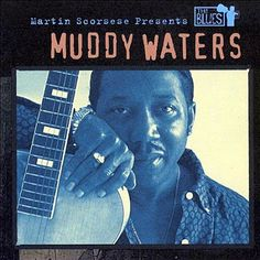 PHAROPHA SONORA: MUDDY WATERS - Martin Scorsese Presents The Blues (Blues)