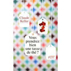 Vous prendrez bien une tasse de thé? de Claude Keller.