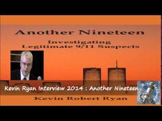 US..(^^^)..250 VIDEOS..(^^^)..UK  No  35 'Another  19' by Kevin Ryan  In a typically thorough & authorised analysis Kevin Ryan considers a more likely alternative list of potential 9/11 suspects..  https://www.youtube.com/watch?v=40GWN4S5j1w