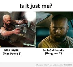 Zach Galifianakis ( Hangover 2) VS Max Payne 3, funny game, tech, internet, pc related pictures, gamers, gaming, geek humor, pc geeks, computer humor, games, video games, pc games, game shop, gamer, internet humor, Tech humor, pc, internet, Tech, geek, nerd, internet geek, comic book, gadget, gamer geek, pop culture, funny, humor